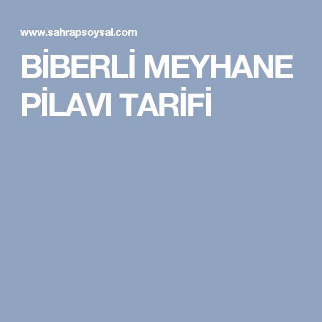 BİBERLİ MEYHANE PİLAVI TARİFİ