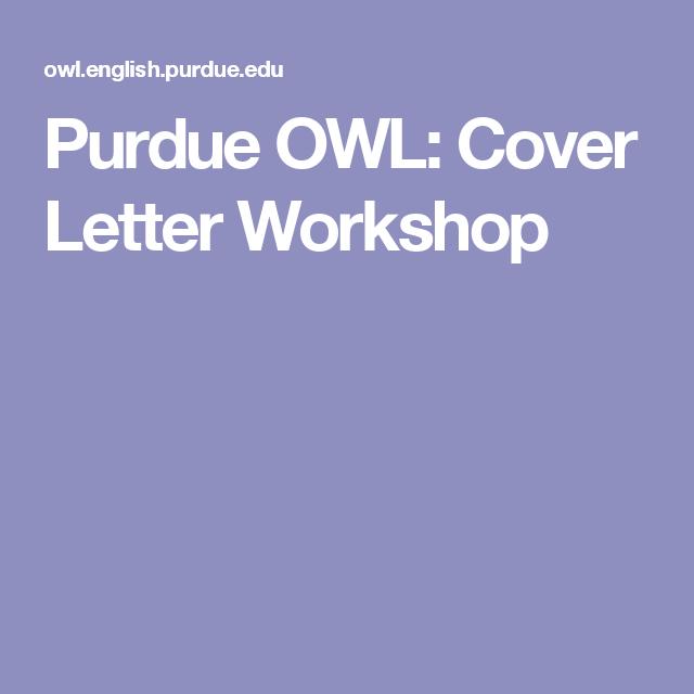 Purdue OWL: Cover Letter Workshop