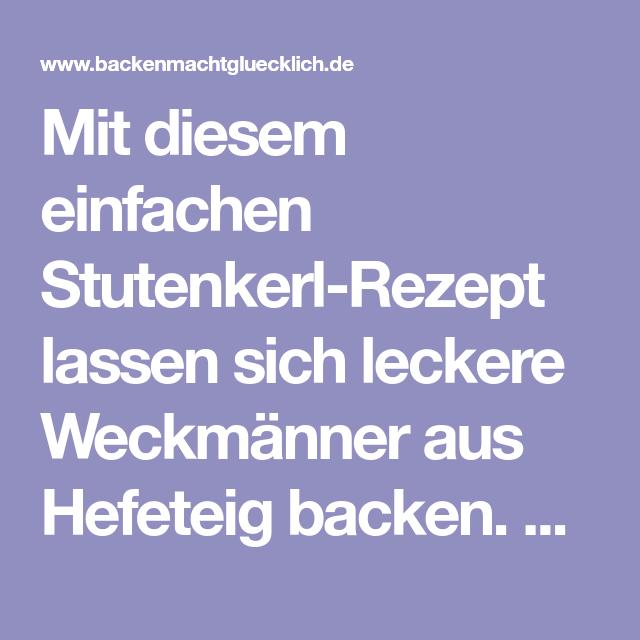Tolles Weckmann-Rezept (Stutenkerl) | Backen macht glücklich