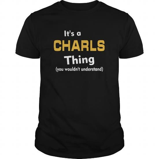 Its a Charls thing you wouldnt understand