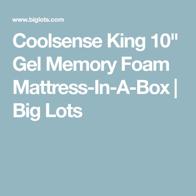 Coolsense King 10 Gel Memory Foam Mattress In A Box Big Lots In 2020 Gel Memory Foam Mattress Gel Memory Foam Memory Foam Mattress