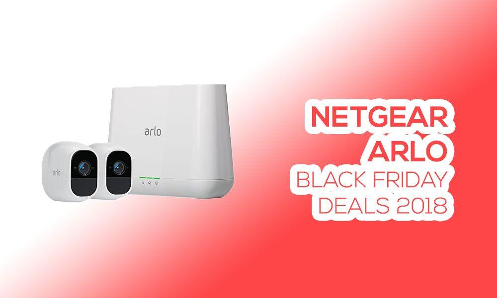 Netgear Arlo Black Friday Deals 2019 Home Security Camera System Netgear Black Friday Deals Home Security Camera Systems