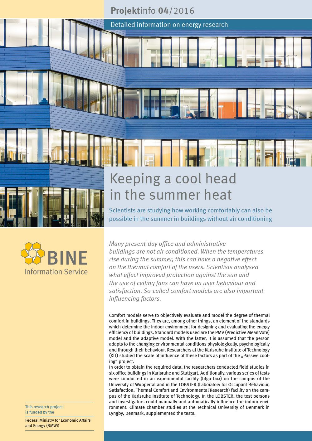"""Many existing office and administrative buildings are not air conditioned. This makes it all the more difficult to concentrate on work with increasing temperatures. Scientists have therefore analysed which measures can be used to improve user satisfaction. The BINE-Projektinfo brochure """"Keeping a cool head in the summer heat"""" (04/2016) presents investigations and models to assess the thermal comfort."""