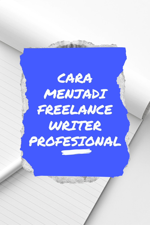 Menghasilkan Uang Dari Internet Dengan Menjadi Freelance Writer Menjadi Penulis Menulis Novel Membaca Buku