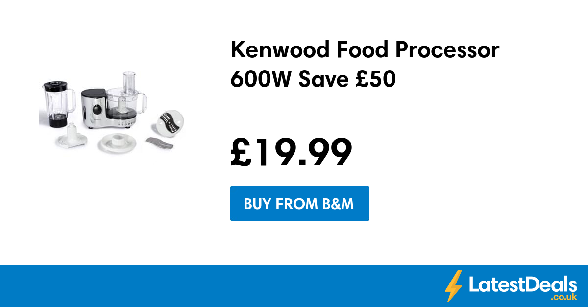 Kenwood Food Processor 600w Save 50 19 99 At B M With Images