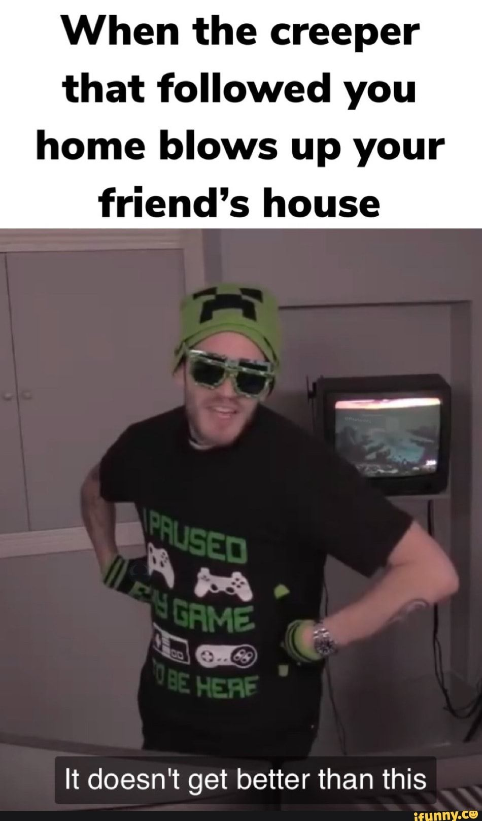 When The Creeper That Followed You Home Blows Up Your Friend S