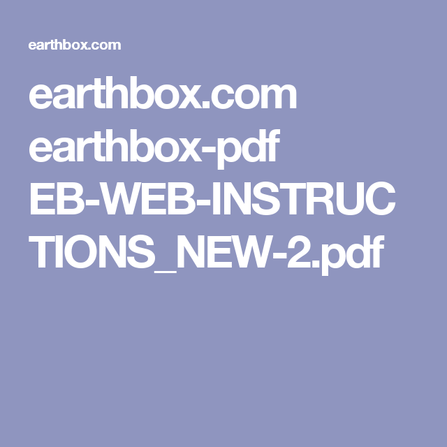 Earthbox.com Earthbox-pdf EB-WEB-INSTRUCTIONS_NEW-2.pdf