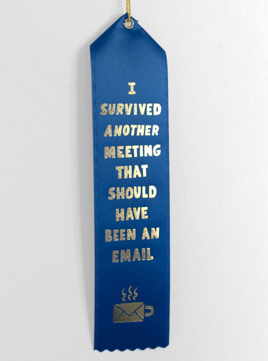 I Survived Another Meeting That Should Have Been An Email By Will