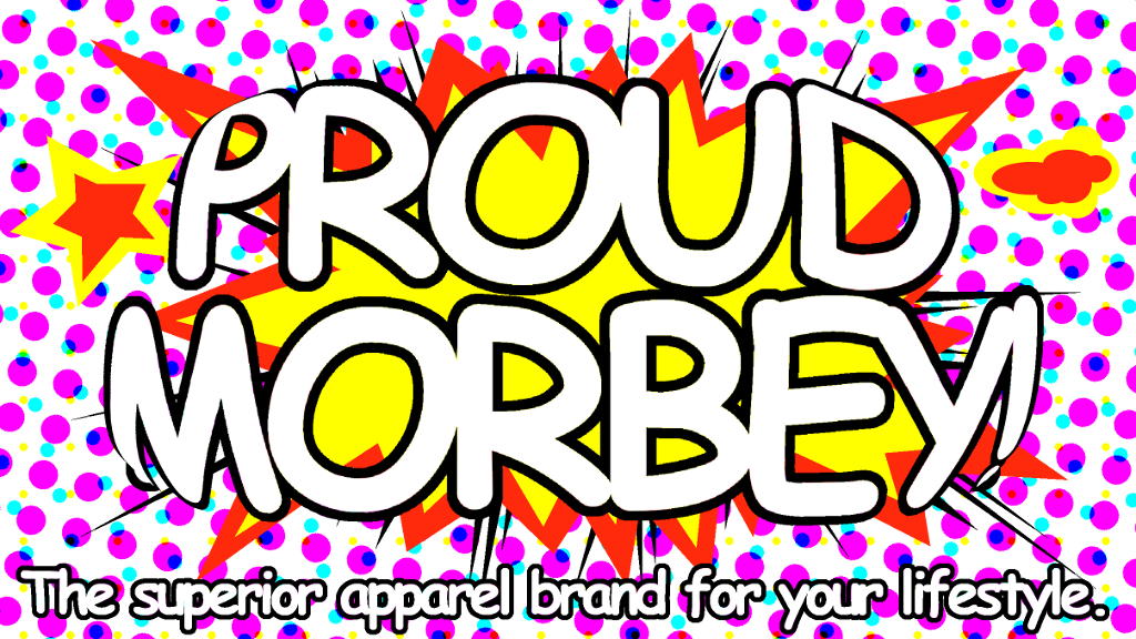 Proud Morbey is an epic bang in your fashion world. An explosion of color and happiness. We're dynamite, baby!
