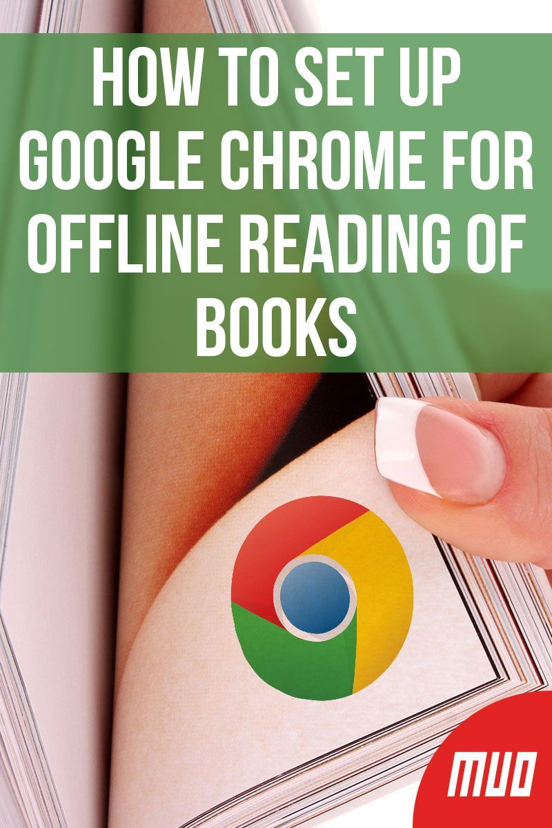 How to Set Up Google Chrome for Offline Reading of Books