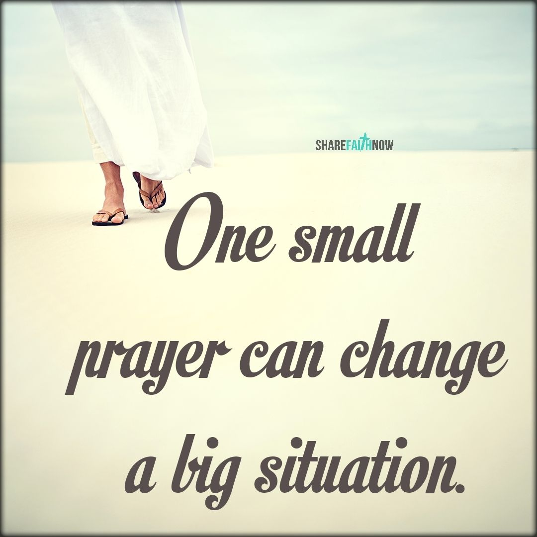 Short Quotes Religious: Prayer Quotes:One Small Prayer Can Change A Big Situation