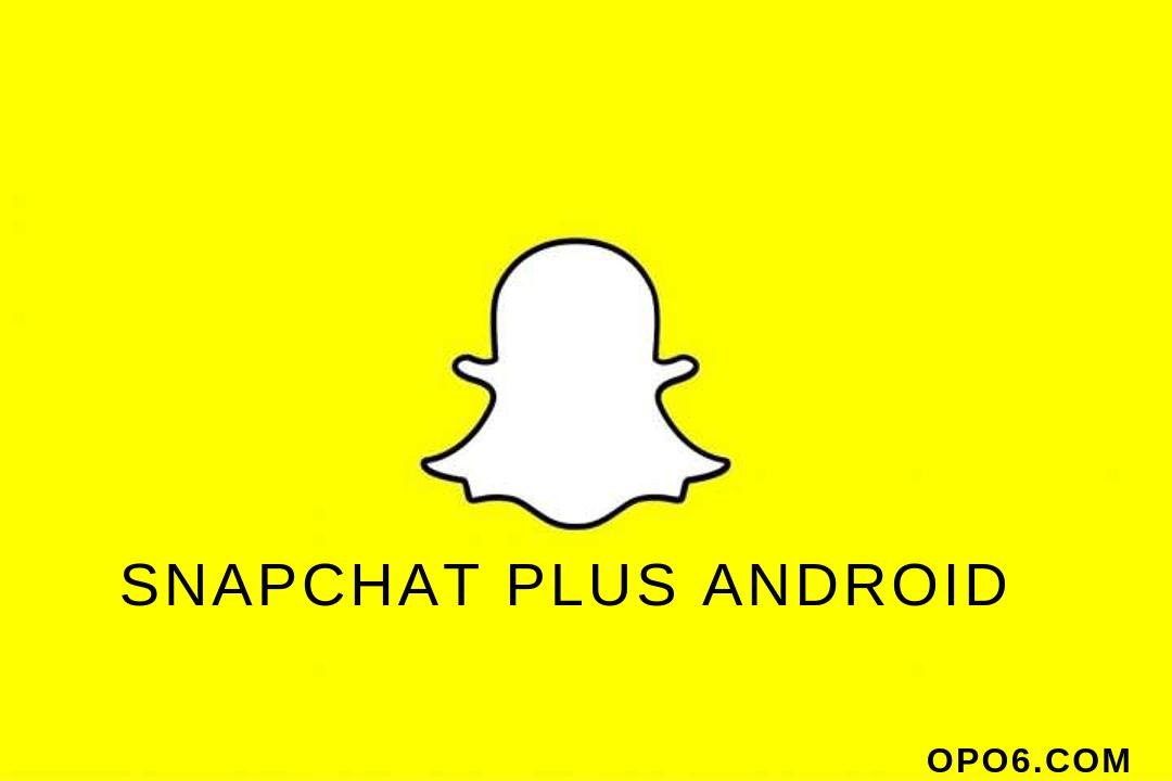 Snapchat Plus Android Snapchat Android Snapchat Screenshot