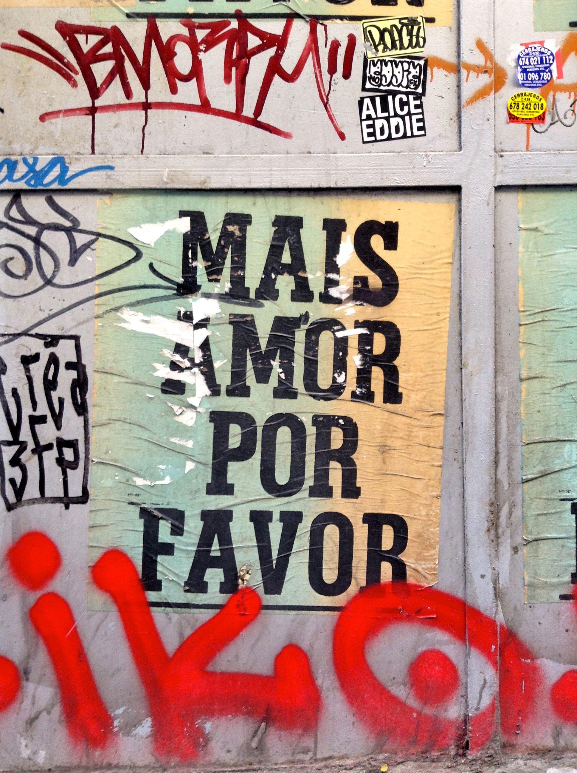MAIS AMOR POR FAVOR !   #Mais #Amor #Por #Favor #More #Love #Please #Quote #StreetArt #Street #Art #Barcelona #B4S #Bcn #Catalonia #Inspiration #FOS #FreedomOfSpeech #Artist