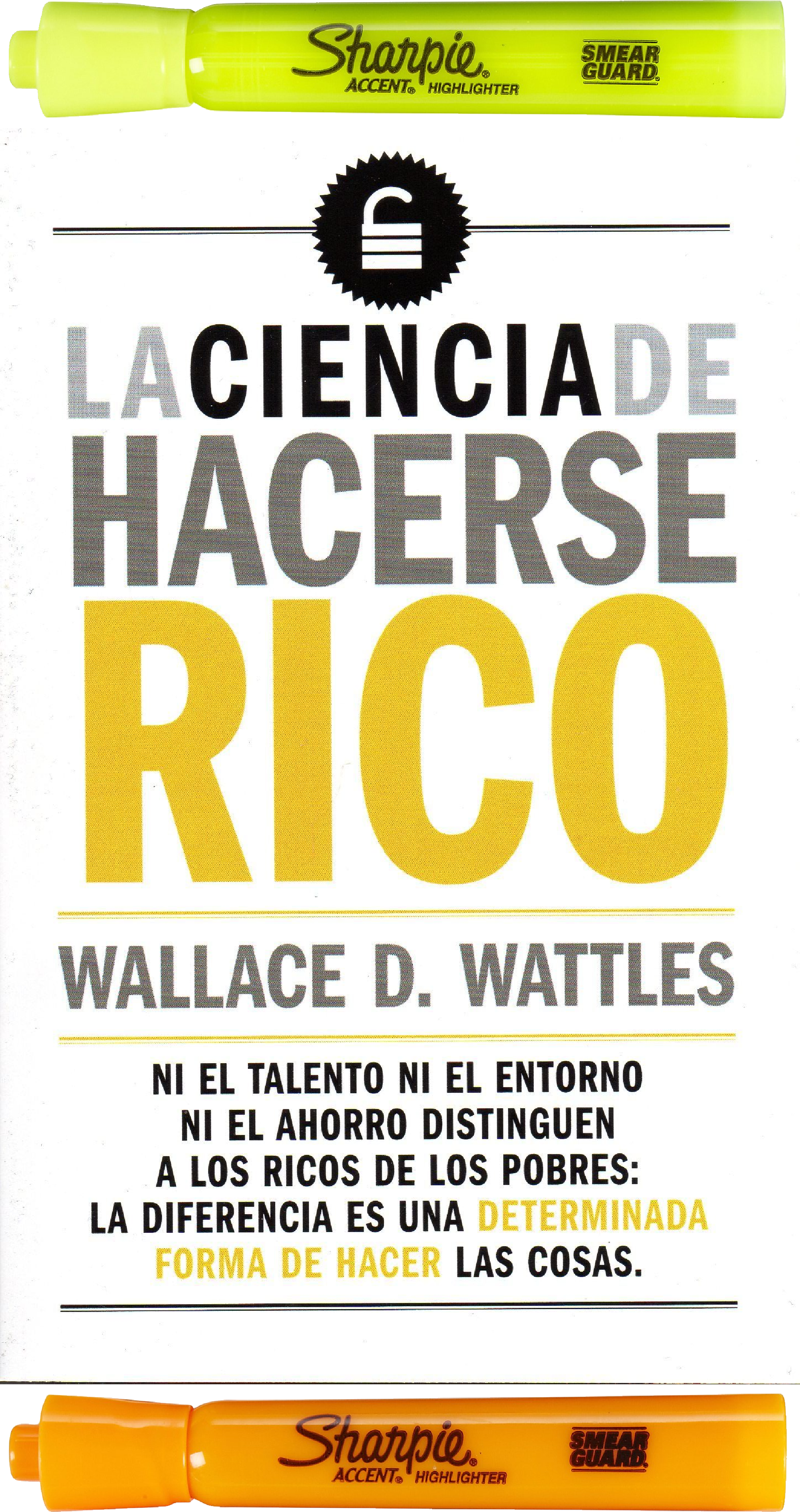 La Ciencia de hacerse rico, Wallace D Wattles Año: 2017 Edición: 01 No