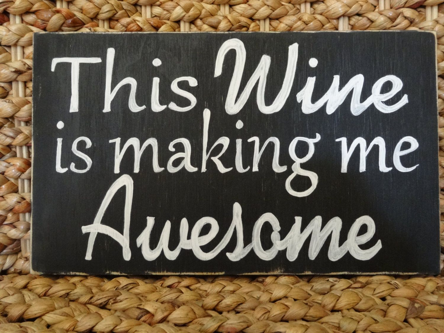 Black And White Wine Wall Decor : This wine is making me awesome hand painted wood sign
