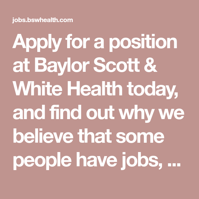 Job Search Results Baylor Scott White Health Scott White Baylor Health