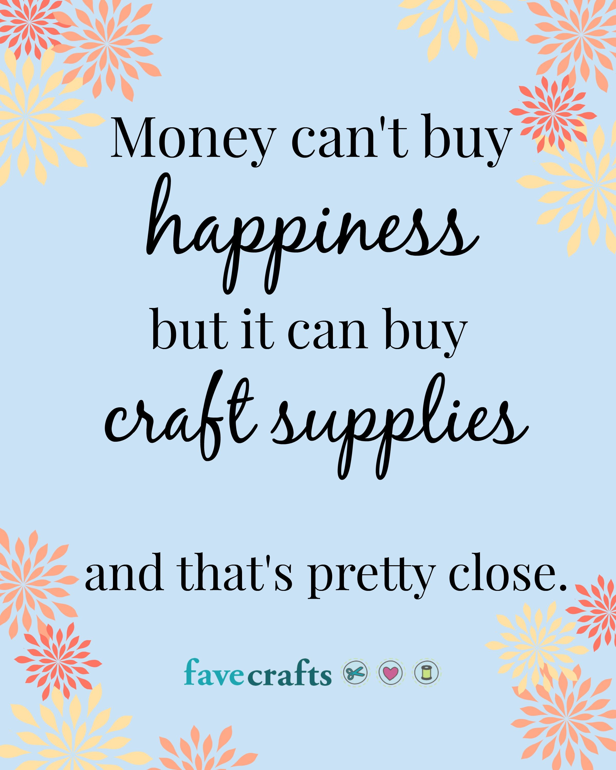 Favecrafts 1000s Of Free Craft Projects Patterns And More Craft Quotes Scrapbook Quotes Craft Memes