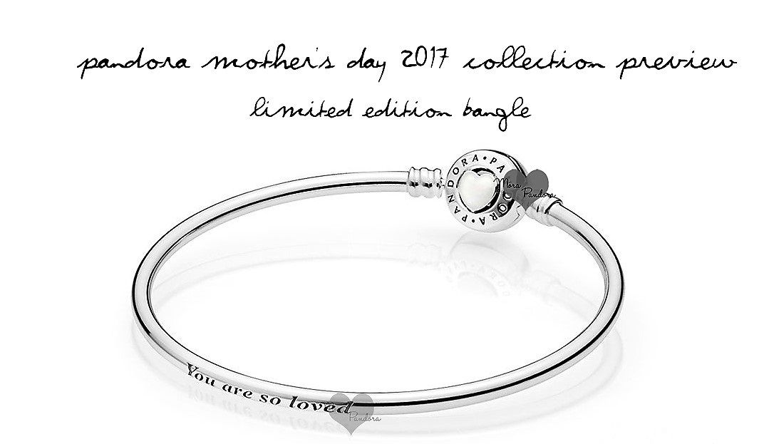 9c1b05116 Pandora mother's day 2017 limited edition bangle | Pandora in 2019 ...