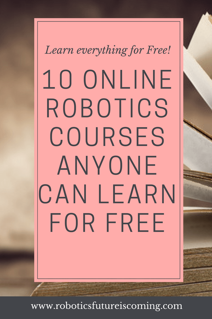 10 Best Online Robotics Courses Anyone Can Learn For Free Robotics