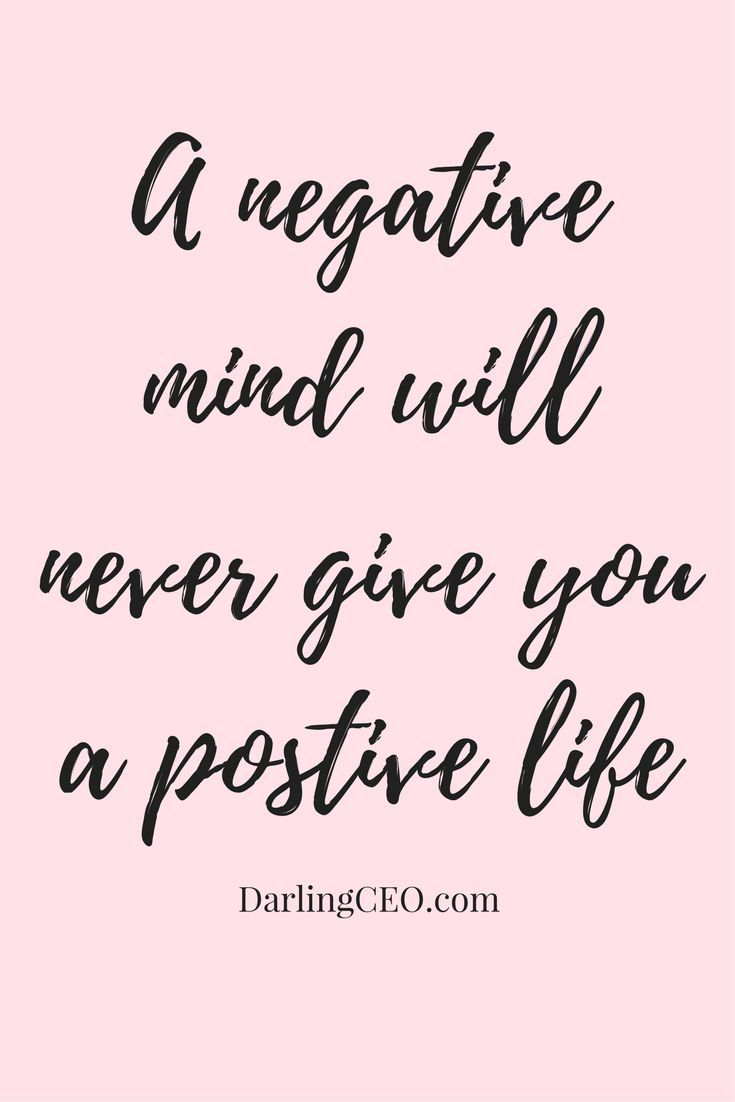 A Negative Mind Will Never Give You A Positive Life Inspirational Quote Positive Thinking Stress Management Quotes Stress Quotes Inspirational Quotes