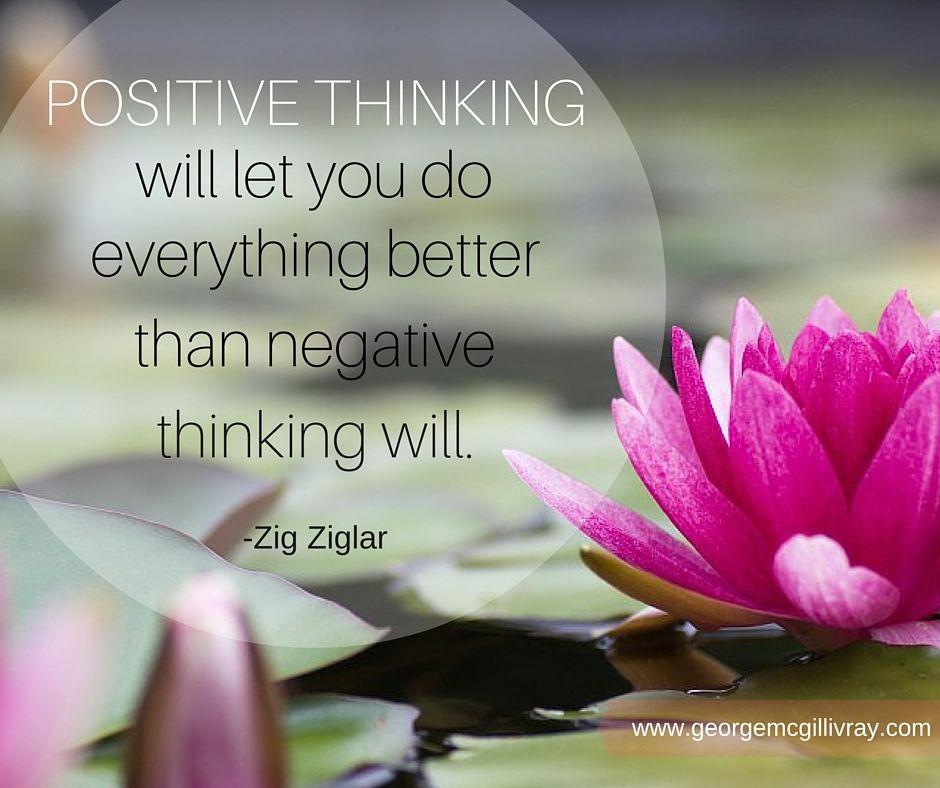 Positive thinking.  #Success #Motivation #Determination www.georgemcgillivray.com