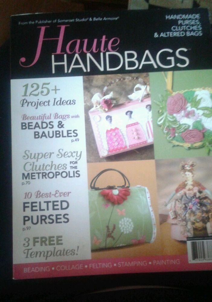 Haute Handbags Volume 2 with 125+ Project Ideas Clutches Templates 2007 in Magazine Back Issues | eBay