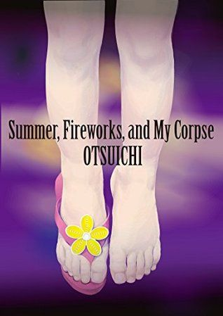 Summer Fireworks And My Corpse Corpse Short Books Fireworks