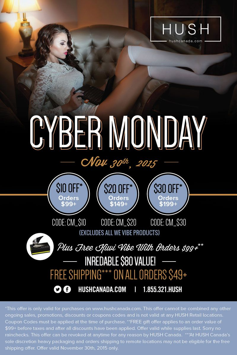 Get Cyber this Monday November 30th only! On #CyberMonday the deals are endless at hushcanada.com Tis the season to be NAUGHTY! ;)
