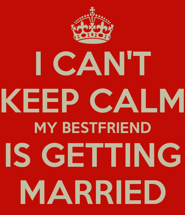 My Best Friend Is Getting Married!!! @Maria Canavello
