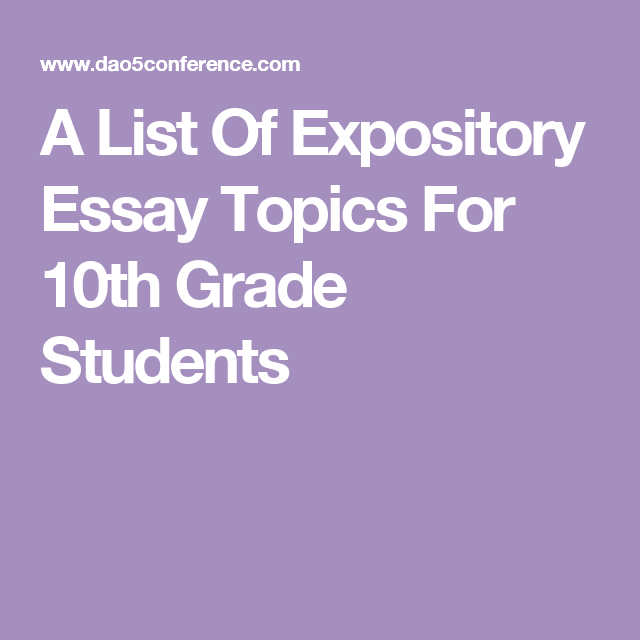 a list of expository essay topics for th grade students th  if you can t come up a subject for your grade expository paper use our help here given is a selection of best essay topic ideas to choose from