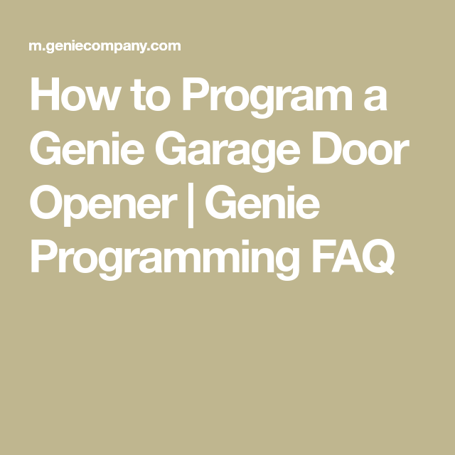 How To Program A Genie Garage Door Opener Genie Programming Faq