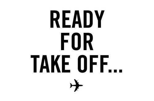 Ready for take off... ❥   quotes   Pinterest on We Heart It