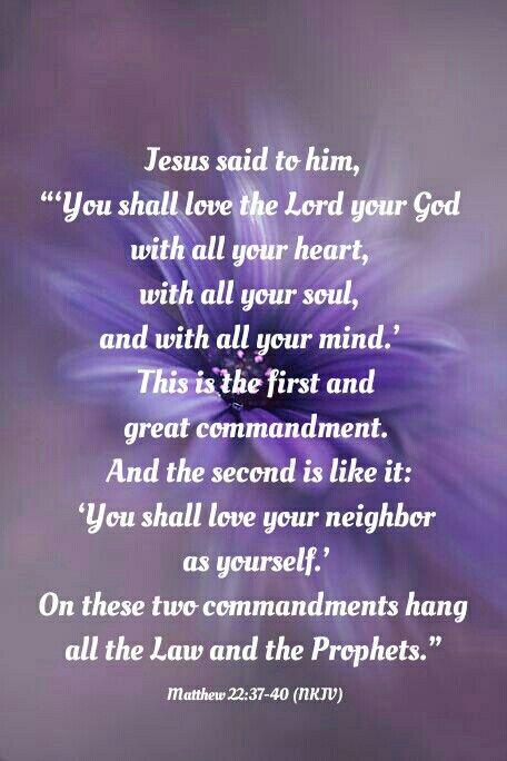 Matthew 22:37-40 (NKJV) | Greatest commandment, Jesus quotes, Love ...