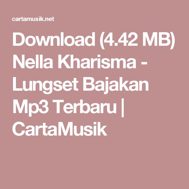 Download 4 42 Mb Nella Kharisma Lungset Bajakan Mp3 Terbaru