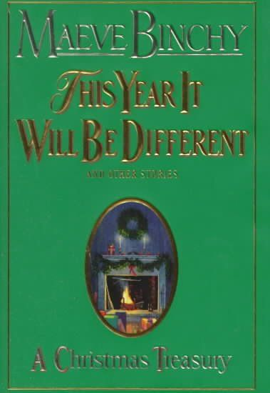 This Year It Will Be Different: a Christmas Treasury by Maeve Binchy