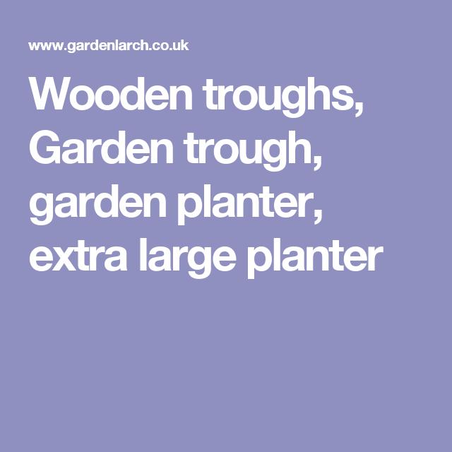 Wooden Troughs Garden Trough Garden Planter Extra Large 400 x 300