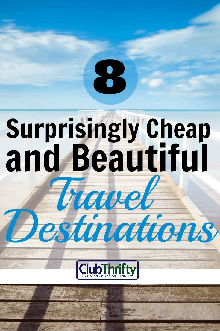 8 Surprisingly Cheap Places to Travel in 2018 | Destinations