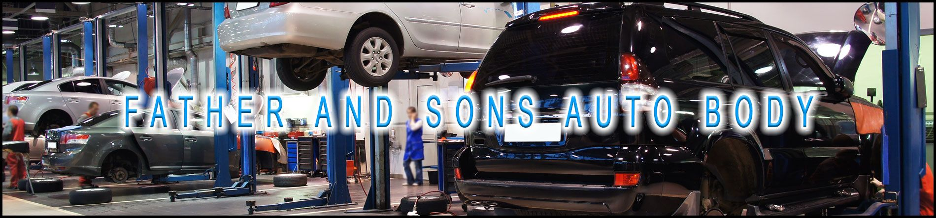 Father and Sons Auto Body is an Auto Repair Shop in