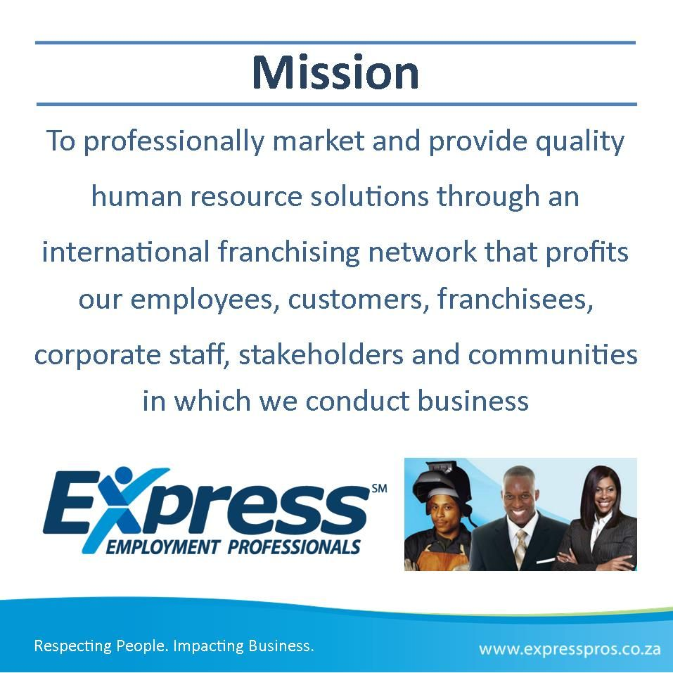 Our Mission At Express Employment Professionals Is To Professionally Market And Provide Quality Human Resource Solutions Th Human Resources Employment Mission