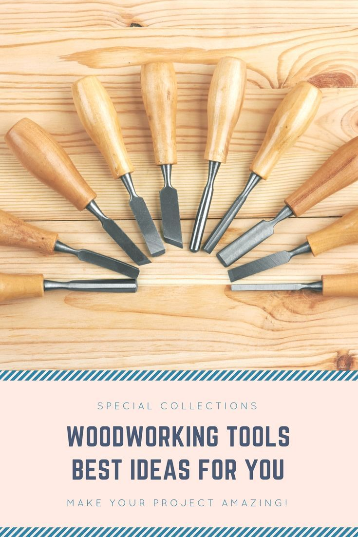 Woodworking Tools That Might Be Valuable But Also Functional For Any Woodworking Job. Take A