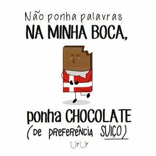 Não Ponha Palavras Na Minha Boca Ponha Chocolate De