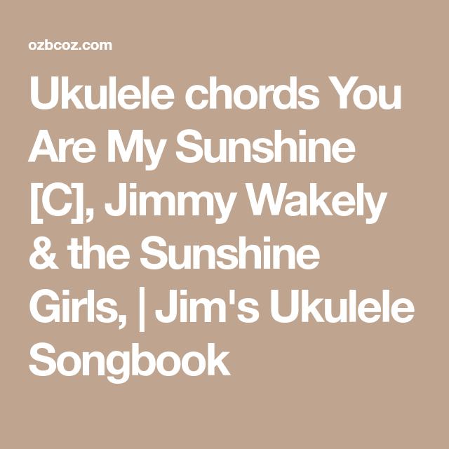 Ukulele Chords You Are My Sunshine C Jimmy Wakely The Sunshine
