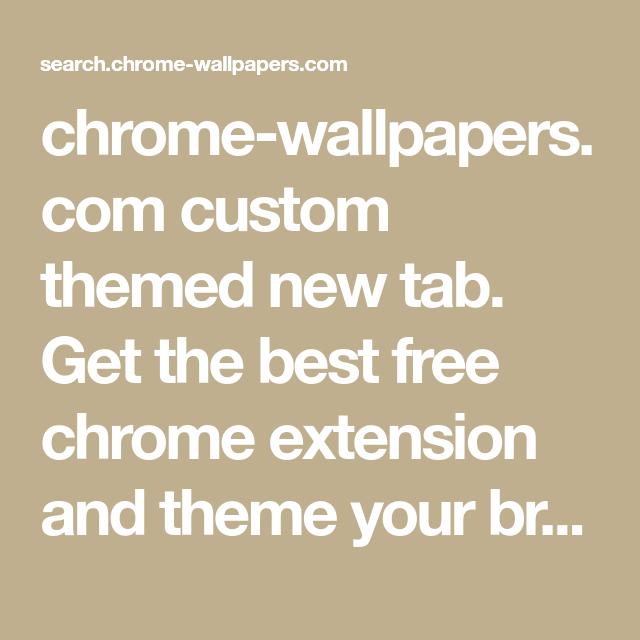 Chrome Wallpaperscom Custom Themed New Tab Get The Best