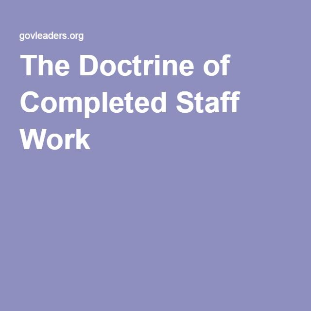 The Doctrine of Completed Staff Work