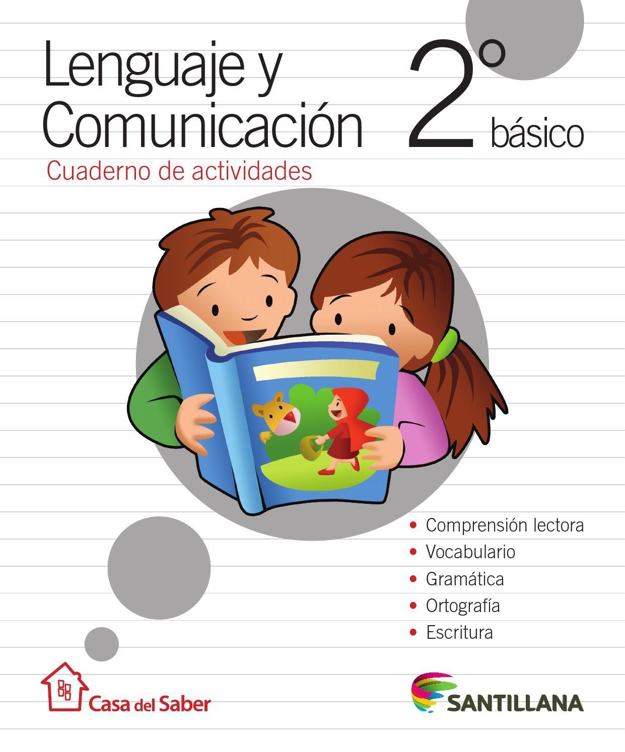 Lenguaje Y Comunicación 2º De Primaria La Casa Del Saber Santillana Libro De Lenguaje Comprensión Lectora Lectura De Comprensión