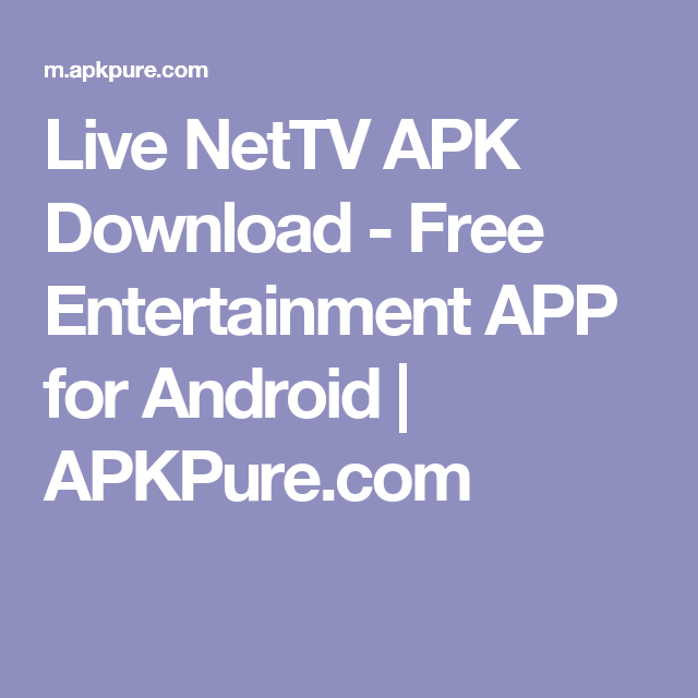 Live NetTV APK Download - Free Entertainment APP for Android