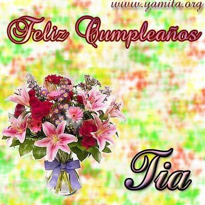 Feliz Cumpleaños Tia Querida Birthdays Cards Birthday Wishes