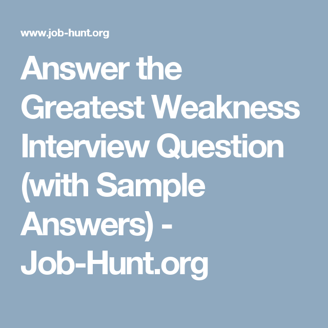 Answer the Greatest Weakness Interview Question (with Sample Answers ...