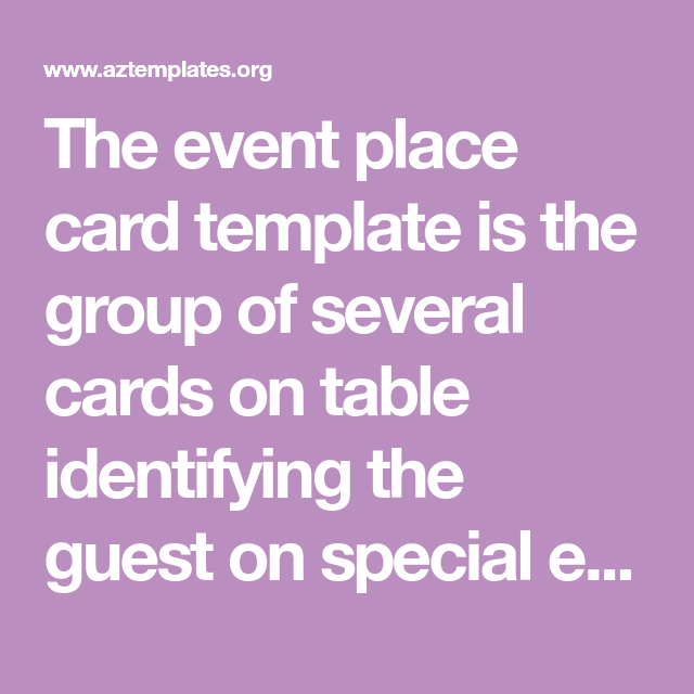The Event Place Card Template Is The Group Of Several Cards On Table Identifying The Guest On Special Event O Event Card Card Template Templates Printable Free