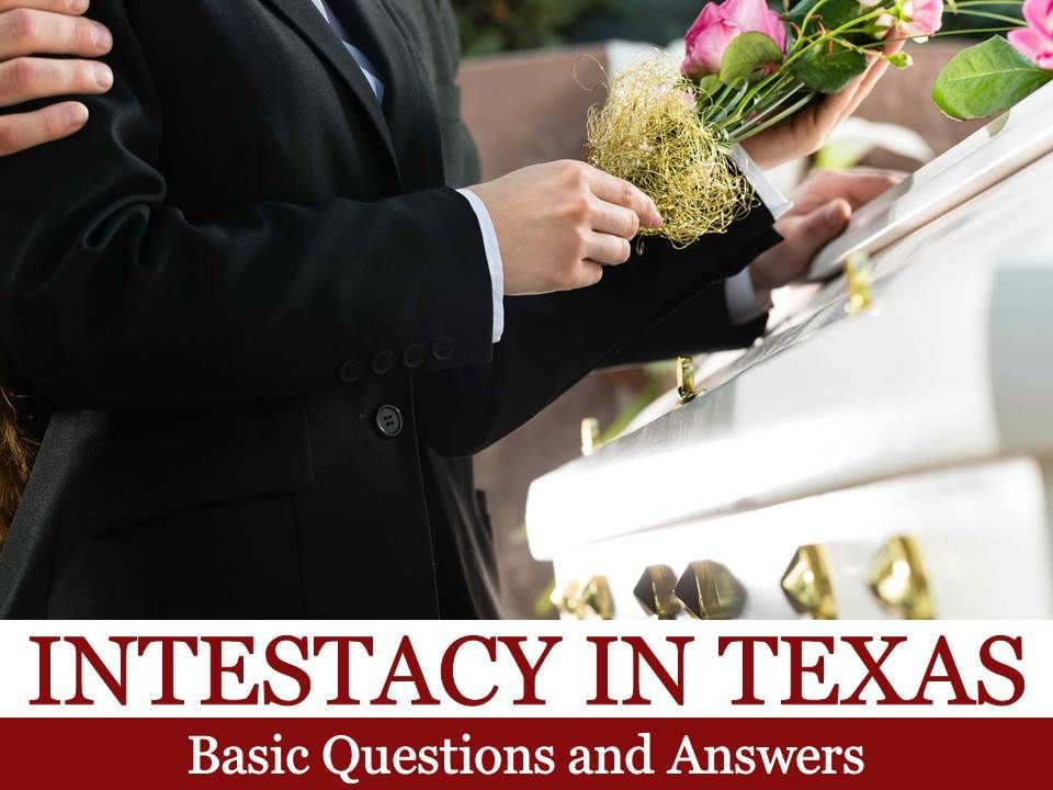Intestacy in texas basic questions and answers